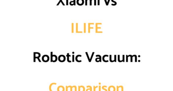 Xiaomi Robot Vacuum vs ILIFE: Comparison, & Which To Get