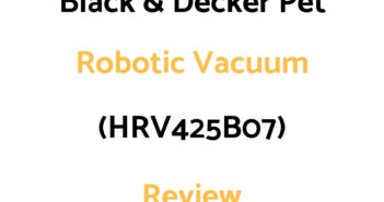 Black & Decker Pet Robotic Vacuum: Review (HRV425B07)
