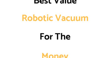 Best Value Robotic Vacuum For The Money