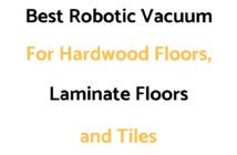 Best Robotic Vacuum For Hardwood Floors, Laminate Floors and Tiles