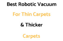 Best Robotic Vacuum For Thin & Thick Carpets