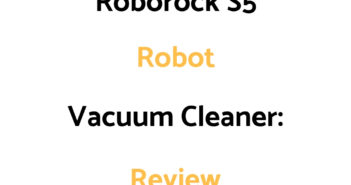 Roborock S5 Robot Vacuum Cleaner: Review