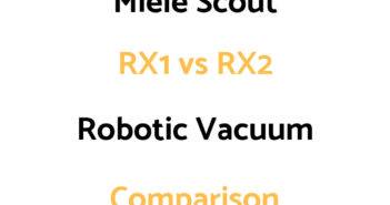 Miele Scout RX1 vs RX2: Comparison, & Which To Get