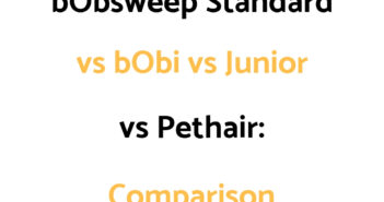 bObsweep Standard vs bObi vs Junior vs Pethair: Comparison, & Which To Get