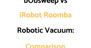 bObsweep vs iRobot Roomba: Comparison, & Which To Get