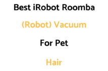 Best iRobot Roomba (Robot) Vacuum For Pet Hair