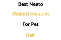 Best Neato (Robot) Vacuum For Pet Hair