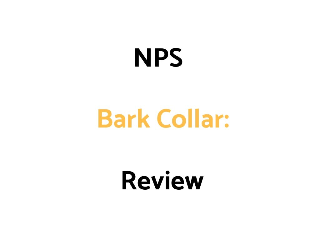 NPS Bark Collar Review