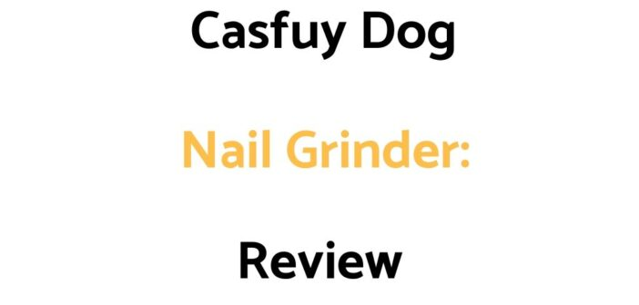 Casfuy Dog Nail Grinder Review