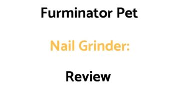 Furminator Pet Nail Grinder: Review, & Buyer's Guide