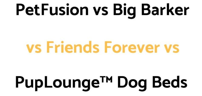 PetFusion vs Big Barker vs Friends Forever vs PupLounge™ Dog Beds: Comparison, & Which Is Best?