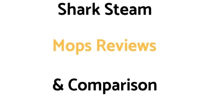 Shark Steam Mops Reviews & Comparison Guide