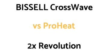 BISSELL CrossWave vs ProHeat 2x Revolution: Comparison