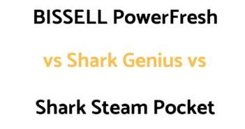 BISSELL PowerFresh vs Shark Genius vs Shark Steam Pocket: Comparison