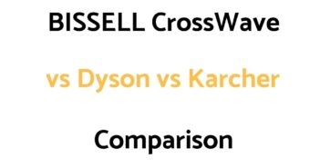 BISSELL CrossWave vs Dyson vs Karcher: Comparison