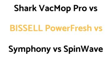 Shark VacMop Pro Cordless vs BISSELL PowerFresh vs Symphony vs SpinWave: Comparison