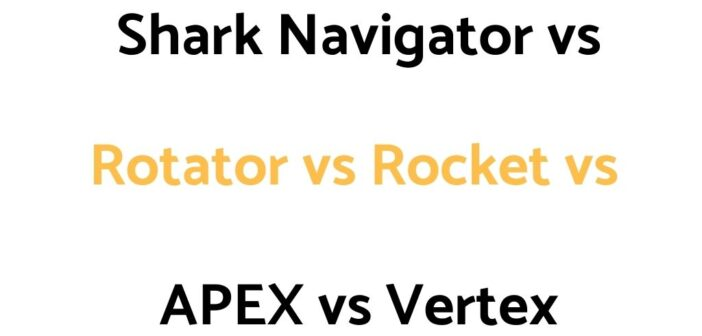 Shark Navigator vs Rotator vs Rocket vs APEX vs Vertex: Comparison