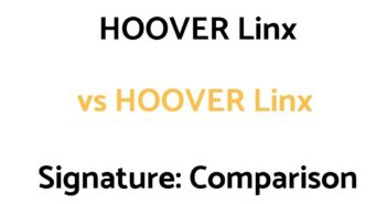 HOOVER Linx vs HOOVER Linx Signature: Comparison