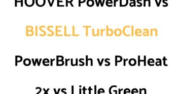 HOOVER PowerDash vs BISSELL TurboClean PowerBrush vs Proheat 2X vs Little Green: Comparison