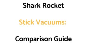 Shark Rocket Ultra Light vs Pet vs Pet Pro vs Deluxe Pro/Pet Plus vs DuoClean: Comparison