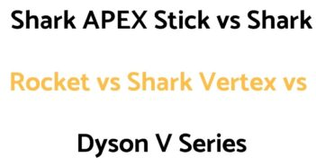 A Shark APEX Stick (DuoClean & Uplight) vs Shark Rocket vs Shark Vertex vs Dyson V Series Stick Vacuum Comparison Guide